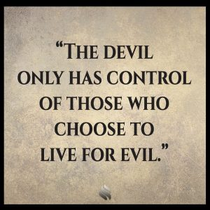 The devil only has control of those who choose to live for evil.
