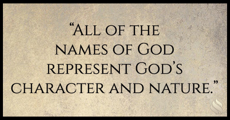 All of the names of God represent God's character and nature.