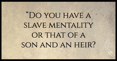 Do You Have a Slave Mentality?