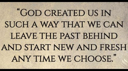 To have a fresh start, leave the past behind.