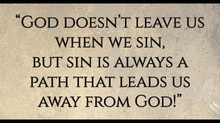 Does God leave me when I sin?