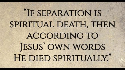 Did Jesus die spiritually?
