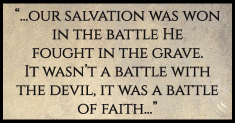 Was Jesus fighting the devil when He was in the grave?